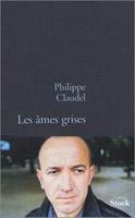 Philippe Claudel Les âmes grises