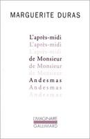 Marguerite Duras - L'après-midi de monsieur Andesmas