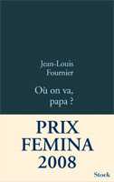 Jean-Louis Fournier Où on va papa