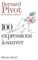 Bernard Pivot 100 expressions à sauver