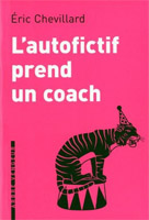 Eric Chevillard - L'autofictif prend un coach