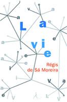 Régis de Sa Moreira - La vie