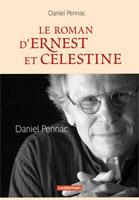 Daniel Pennac - Le roman d'Ernest et Célestine