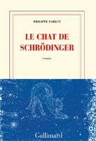 Philippe Forest - Le chat de Schrödinger