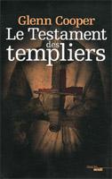 Glenn Cooper - Le testament des templiers