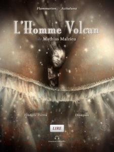 Mathias Malzieu - L'homme volcan