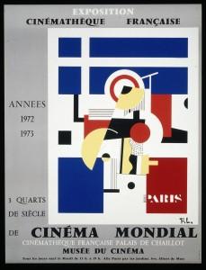 Fernand Léger Affiche de l'expo « Trois quarts de siècle de cinéma mondial » qui inaugure le musée du Cinéma au palais de Chaillot, juin 1972 © ADAGP, Paris 2014.