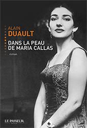 Alain Duault - Dans la peau de Maria Callas