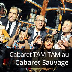 Cabaret TAM TAM au Cabaret Sauvage