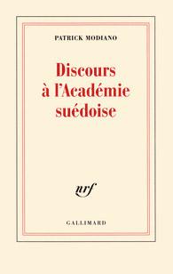 Patrick Modiano Gallimard Discours à l'académie suédoise