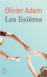 Olivier Adam Les Lisières