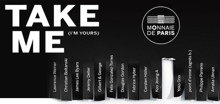 Monnaie de Paris, Take me i'm yours