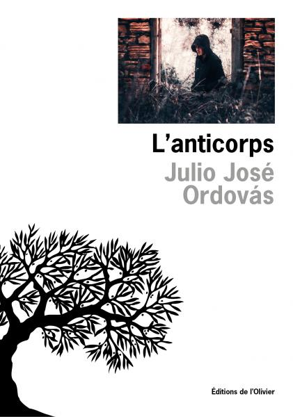 J. J. Ordovás, L'anticorps, Editions de L'Olivier