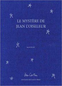 Le mystère de Jean l'Oiseleur, Jean Cocteau