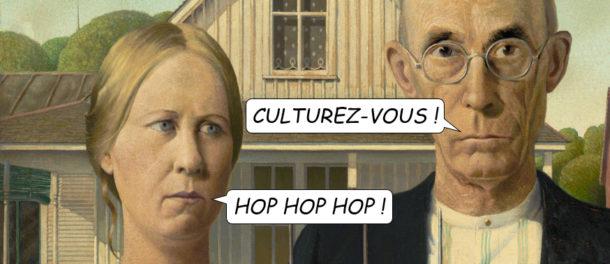Culturez-vous ! Hop hop hop !