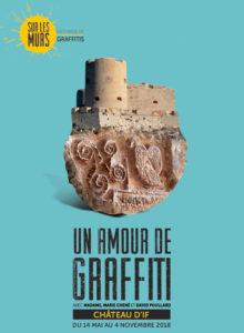 """Exposition """"Un amour de graffiti"""" au château d'If"""
