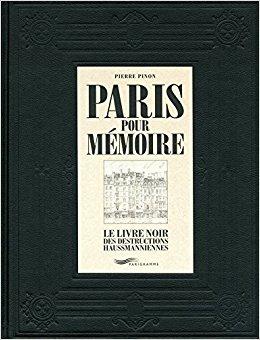 Paris pour mémoire, le livre noir des destructions haussmanniennes