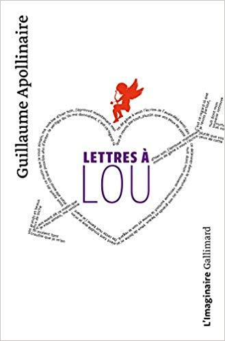 Cadeau littéraire Lettres à Lou, Guillaume Apollinaire