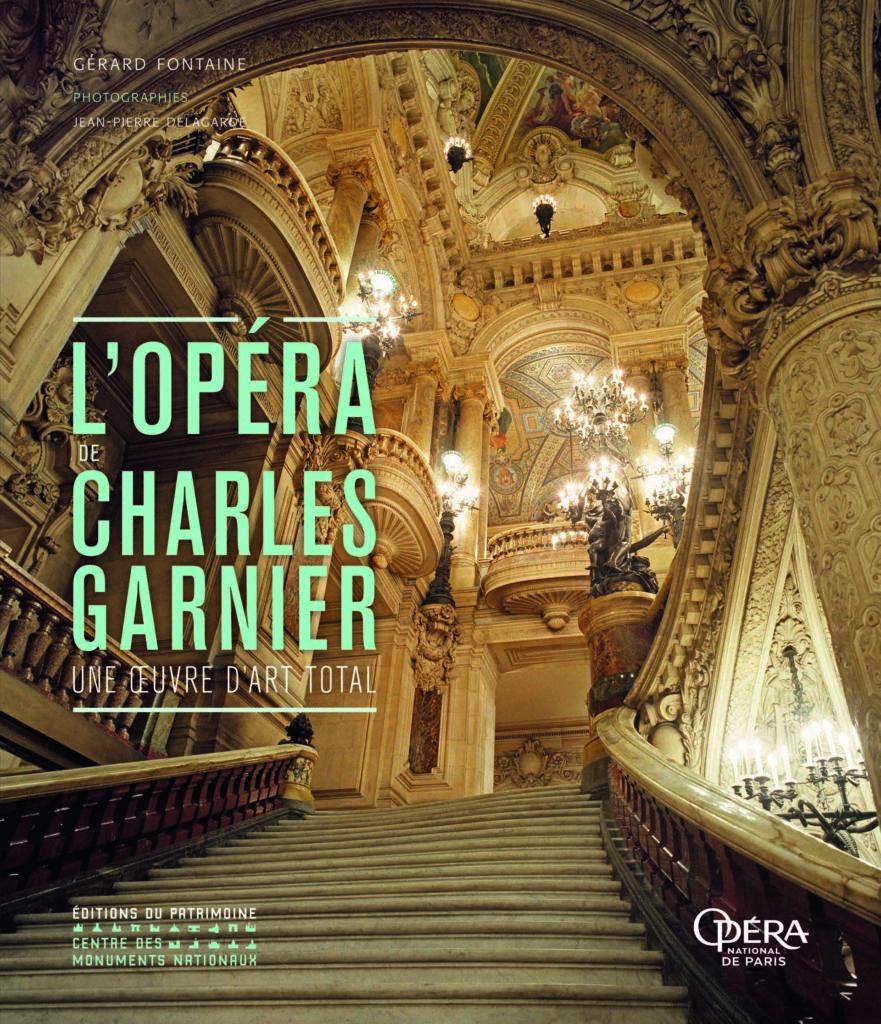 L'Opéra de Charles Garnier - Editions du Patrimoine