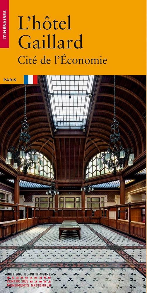 L'hôtel Gaillard - Cité de l'Economie, Editions du Patrimoine