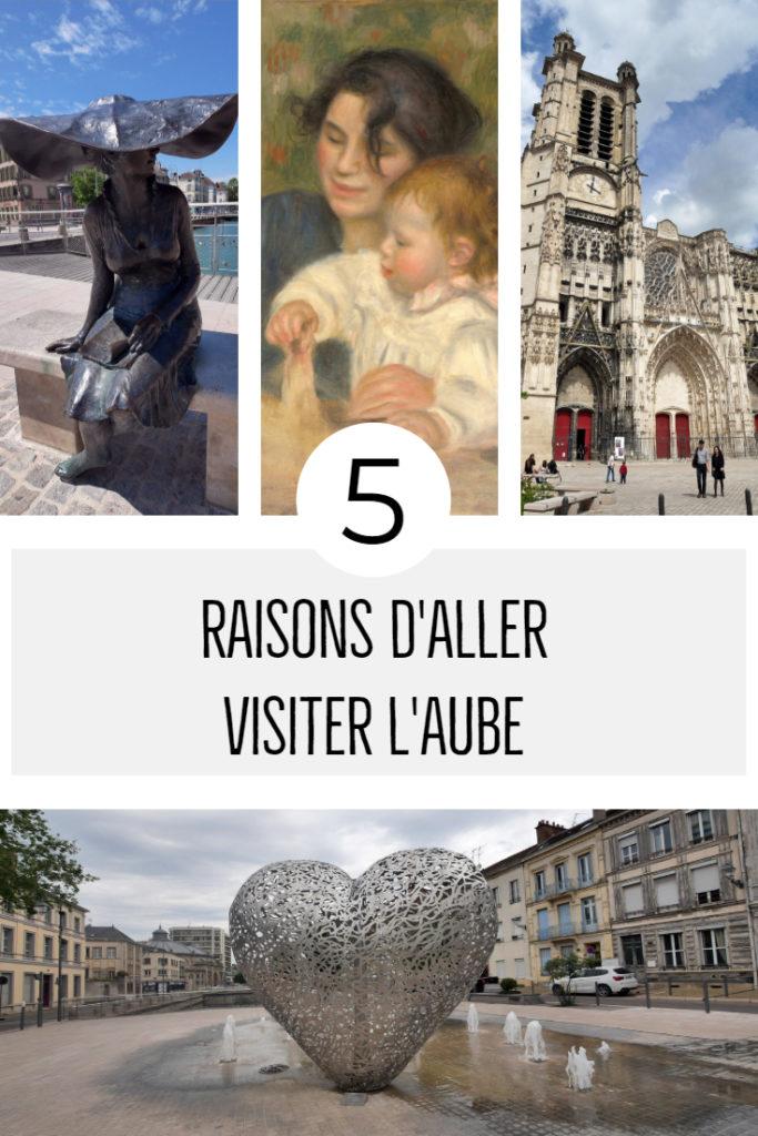 5 raisons d'aller visiter l'Aube