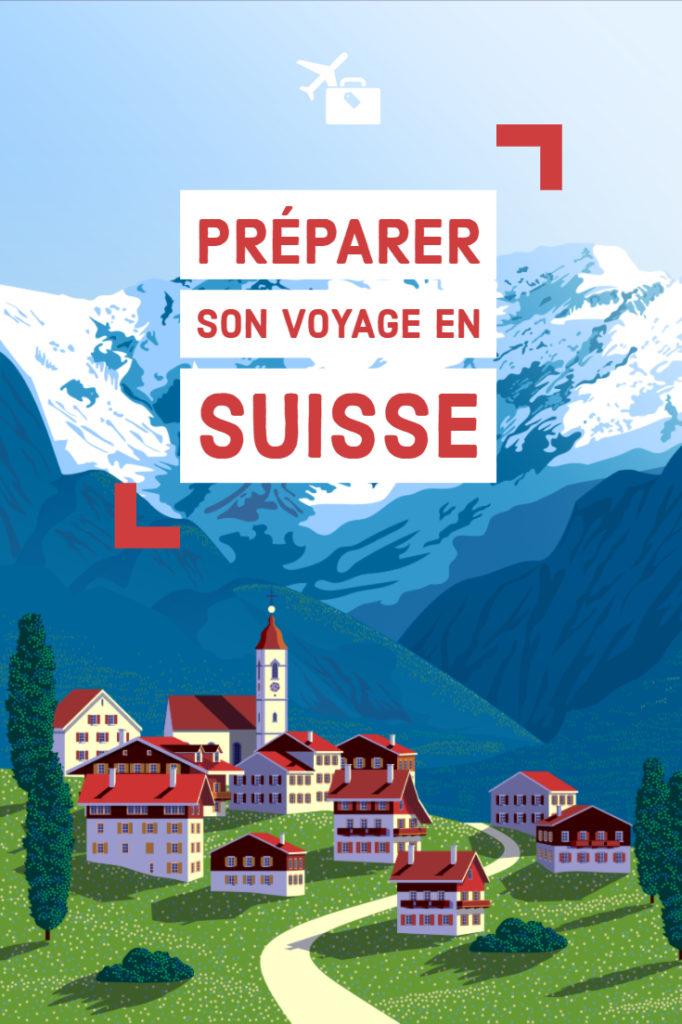Préparer son voyage en Suisse : guide pratique