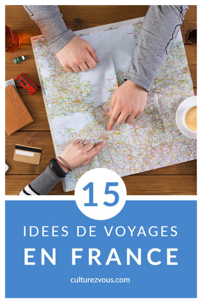 15 idées de voyages en France