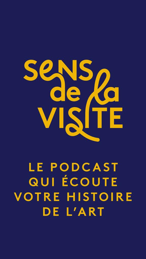 Sens de la visite, le podcast qui écoute votre histoire de l'art