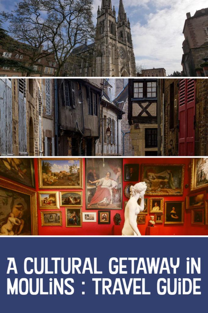 Cultural getaway in Moulins