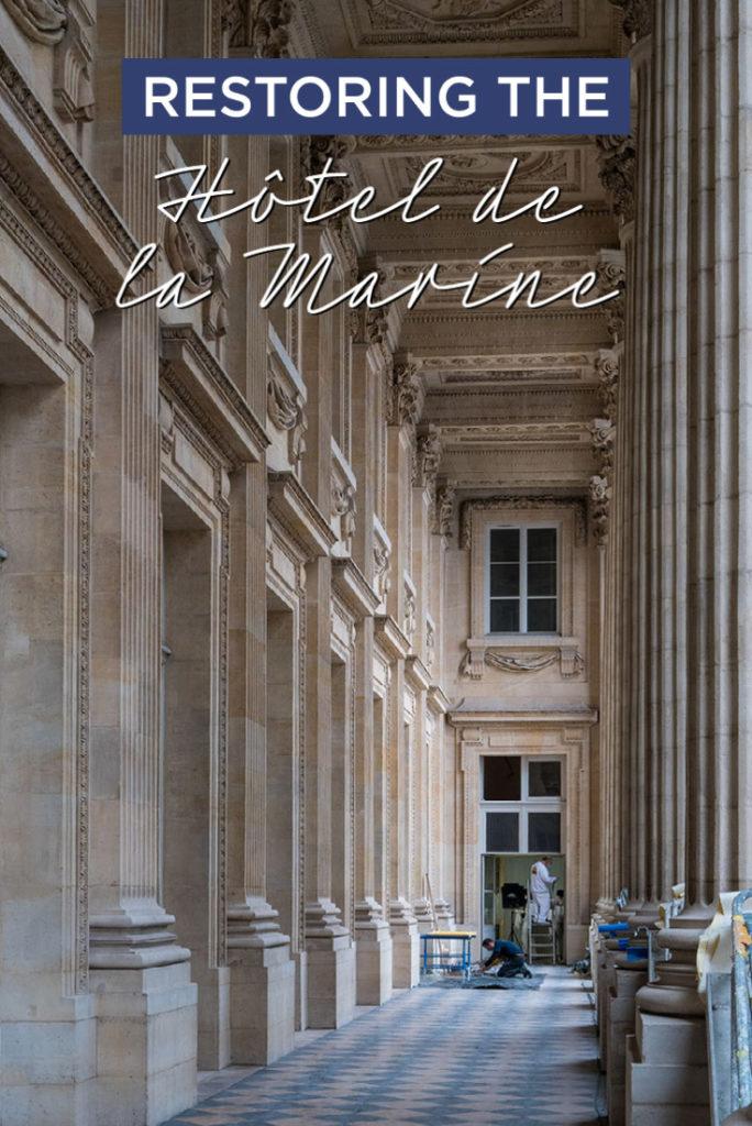 Restoring the Hôtel de la Marine : Behind the scenes