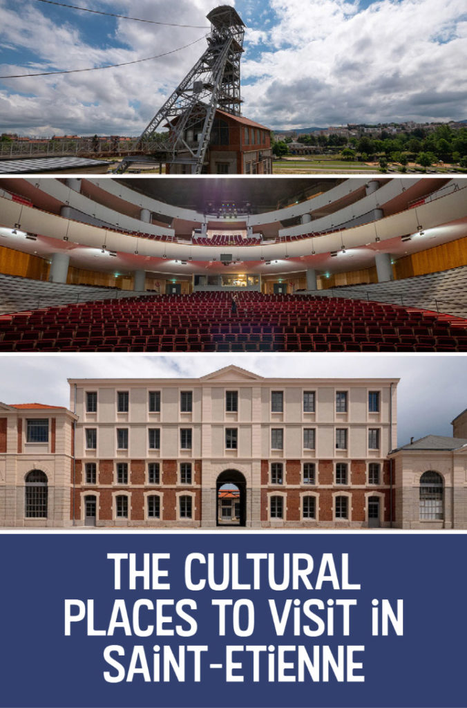 The cultural places to visit in Saint-Etienne
